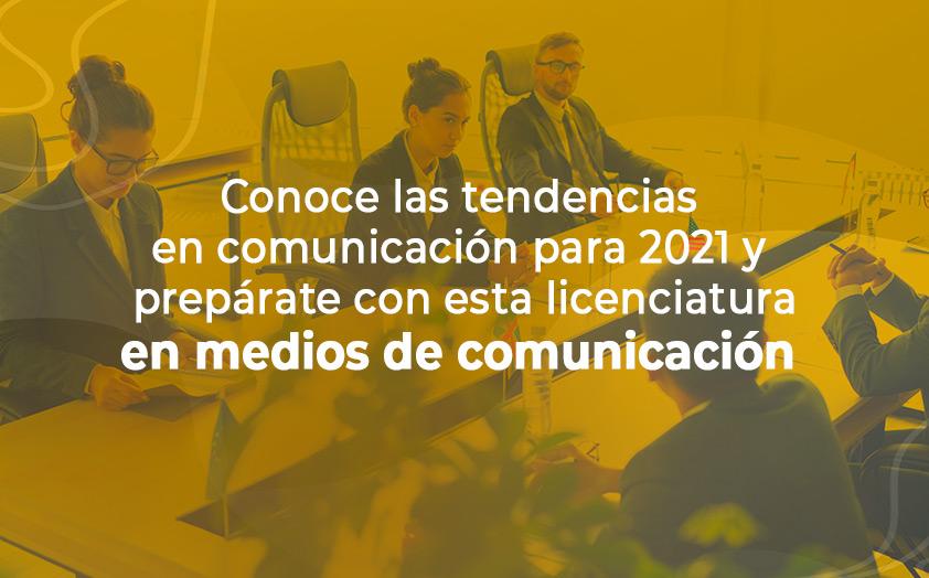 Las tendencias en comunicación para 2021