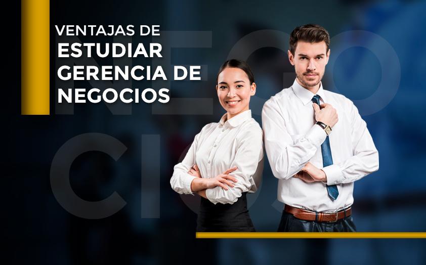 Ventajas de estudiar gerencia de negocios
