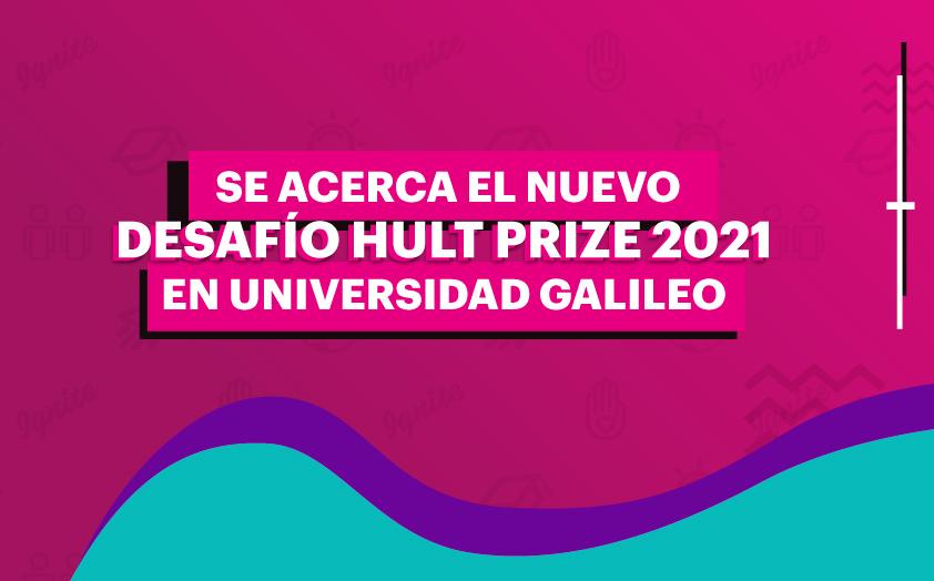 Se acerca el nuevo desafío Hult Prize 2021 en Universidad Galileo