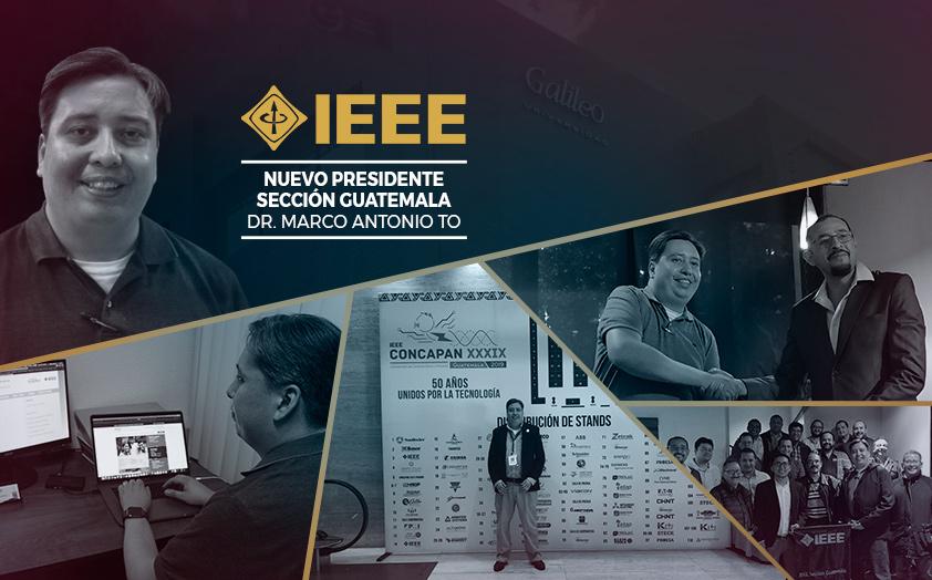 IEEE Sección Guatemala confía su presidencia en Universidad Galileo