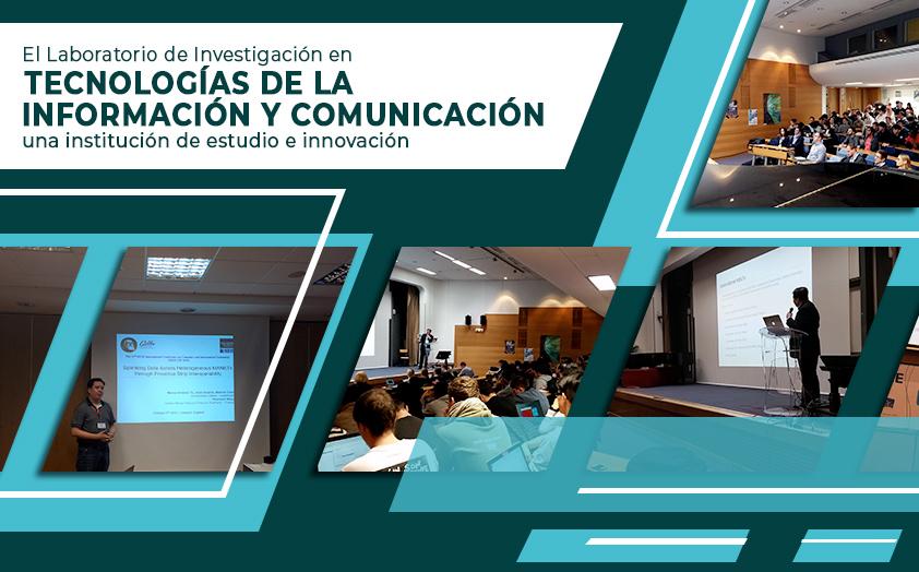 El Laboratorio de Investigación en Tecnologías de la Información y Comunicación, un lugar de estudio y colaboración