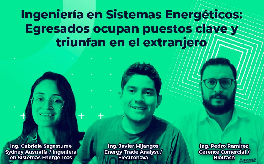 Ingeniería en Sistemas Energéticos: La fórmula para realizarte como profesional, radica en elegir lo que te apasiona