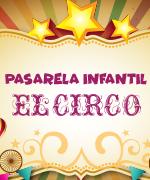 Imagen: Pasarela Infantil El Circo